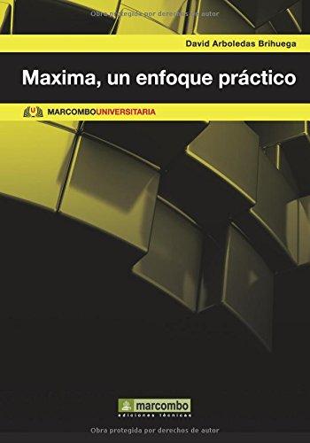 Máxima, un enfoque práctico (MARCOMBO UNIVERSITARIA) por DAVID ARBOLDEAS BRIHUEGA