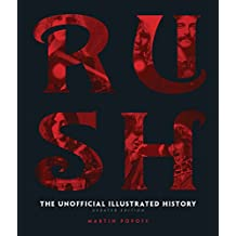 Rush - Updated Edition: The Unofficial Illustrated History