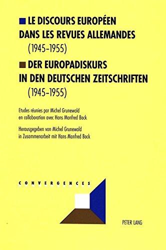Le discours européen dans les revues allemandes (1945-1955)- Der Europadiskurs in den deutschen Zeitschriften (1945-1955) (Convergences, Band 18) (1955 Zeitschrift)
