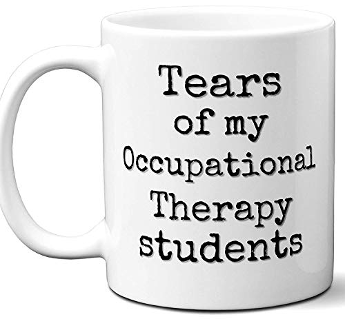 Occupational Therapy Teacher Gifts. Funny Best Teacher Gift Idea Coffee Mug.Tears of My Students. Professor Instructor Fun Cool Gag Card Men Women Male Appreciation Christmas Xmas End of Year. 11 oz