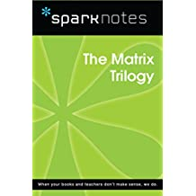 The Matrix Trilogy (SparkNotes Film Guide)
