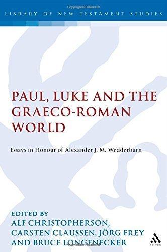 Paul, Luke and the Graeco-Roman World: Essays in Honour of Alexander J.M. Wedderburn (The Library of New Testament Studies) (2004-04-23)