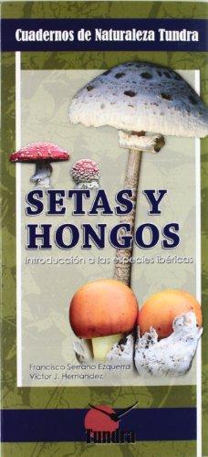 Guía de bolsillo de introducción a las setas y hongos de España y Portugal, con láminas y fotografías que permiten la identificación de las 44 especies más fáciles de encontrar y de distinguir, entre las que se encuentran las setas de mayor valor gas...
