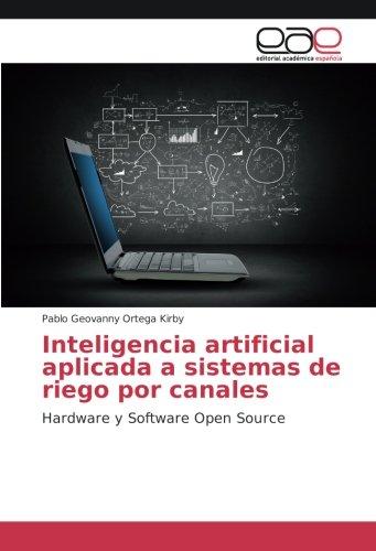 Inteligencia artificial aplicada a sistemas de riego por canales: Hardware y Software Open Source