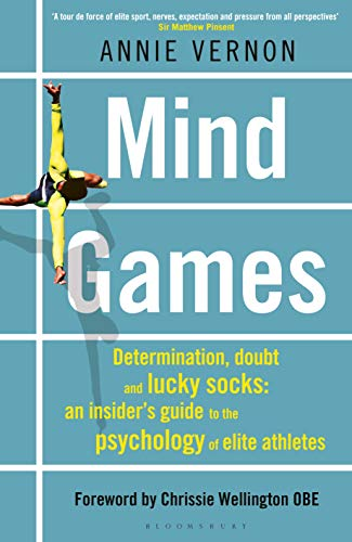Mind Games: Determination, Doubt and Lucky Socks: An Insider's Guide to the Psychology of Elite Athletes (English Edition)