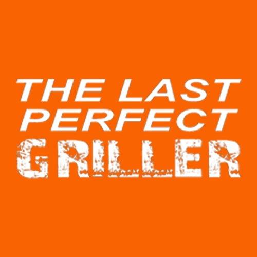 Grillshirt: The last perfect GRILLER - grillen T-Shirt Fb orange Orange