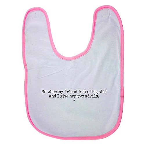 pink-baby-bib-with-me-when-my-friend-is-feeling-sick-and-i-give-her-two-advils