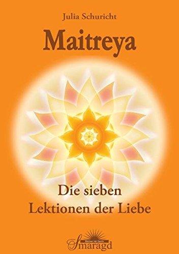 Buchseite und Rezensionen zu 'Maitreya - Die sieben Lektionen der Liebe' von Julia Schuricht