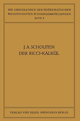 Der Ricci-Kalkül: Eine Einführung In Die Neueren Methoden Und Probleme Der Mehrdimensionalen Differentialgeometrie (Grundlehren Der Mathematischen Wissenschaften) (German Edition)