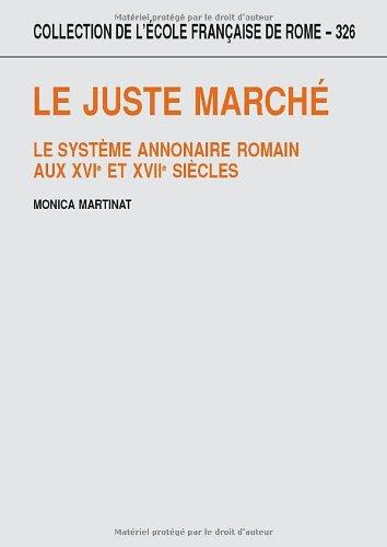 Le juste marché : Le système annonaire romain aux XVIe et XVIIe siècle