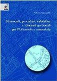 Strumenti, procedure valutative e itinerari gestionali per l'urbanistica concertata