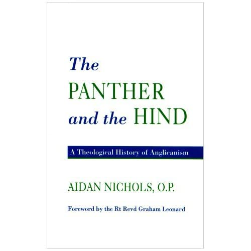 The Panther and the Hind: A Theological History of Anglicanism by Aidan Nichols OP(2000-11-14)