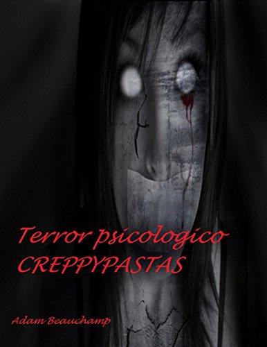 Terror Psicológico: Creppypastas: Volumen 1 por Alejandro Badillo Contreras