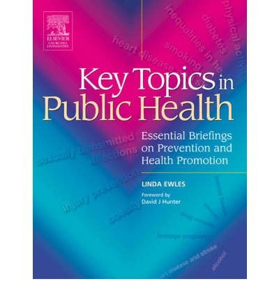 [(Key Topics in Public Health: Essential Briefings on Prevention and Health Promotion)] [Author: Linda Ewles] published on (May, 2005)