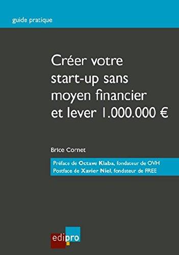 Créer votre start-up sans moyen financier et lever 1.000.000