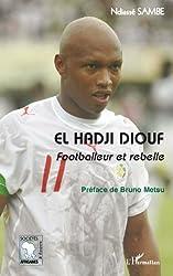 El Hadji Diouf : Footballeur et rebelle