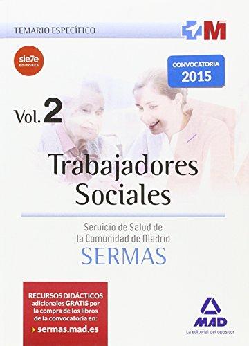 Trabajadores Sociales del Servicio Madrileño de Salud. Temario específico EDICCION COLECTIVA: Trabajadores Sociales del Servicio Madrileño de Salud. Temario específico Volumen 2