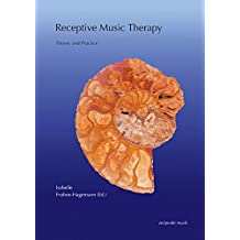 Receptive Music Therapy: Theory and Practice (zeitpunkt musik)