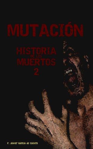 Mutación. Historia de los muertos por F. Javier García de Castro