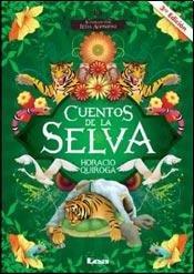 Cuentos de la selva/Jungle Tales (La brújula y la veleta) por Horacio Quiroga