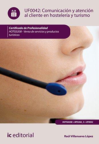 Comunicación y Atención al Cliente en Hostelería y Turismo. HOTG0208 por Raúl Villanueva López