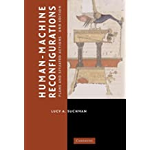 Human-Machine Reconfigurations 2nd Edition Hardback: Plans and Situated Actions (Learning in Doing: Social, Cognitive and Computational Perspectives)