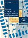 Sistemi, automazione e organizzazione della produzione. Per gli Ist. professionali per l'industria e l'artigianato. Con DVD-ROM