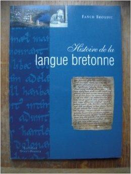 Histoire de la langue bretonne de Fanch Broudic ( 14 septembre 1999 )