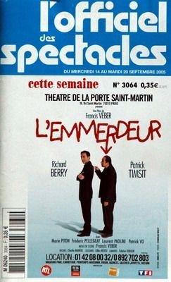 OFFICIEL DES SPECTACLES (L') [No 3064] du 14/09/2005 - THEATRE DE LA PORTE SAINT-MARTIN - FRANCIS VEBER - RICHARD BERRY ET PATRICK TIMSIT - L'EMMERDEUR.