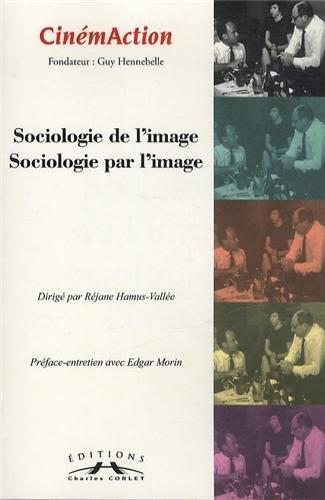 CinmAction, N 147 : Sociologie de l'image, sociologie par l'image