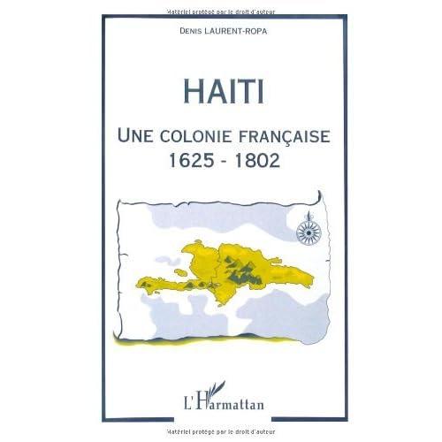 Haïti, une colonie française, 1625-1802