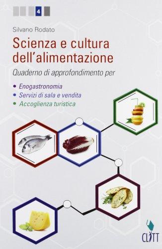 Scienza e cultura dell'alimentazione. Quaderno di aapprofondimento. Per le Scuole superiori