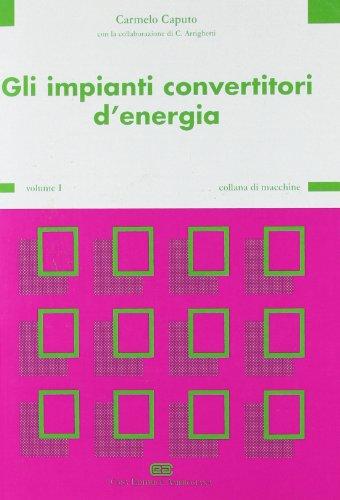 Gli impianti convertitori di energia: (Impianti)