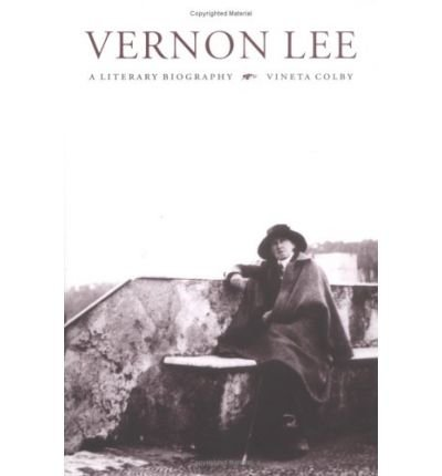 [(Vernon Lee: A Literary Biography)] [Author: Vineta Colby] published on (May, 2003)