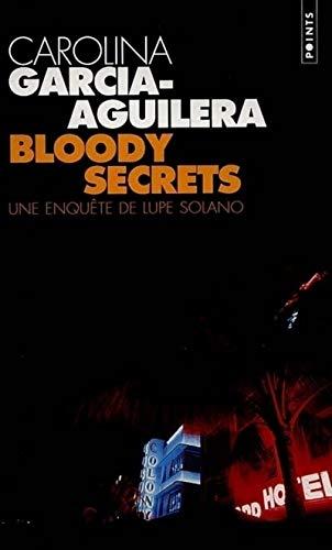 Bloody Secrets. Une enquête de Lupe Solano