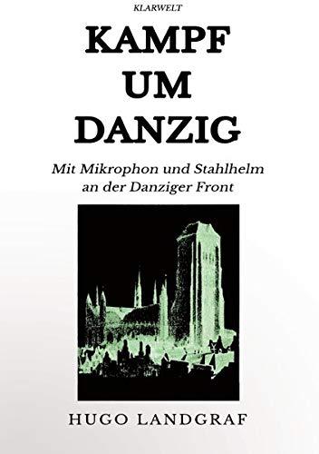 Kampf um Danzig: Mit Mikrophon und Stahlhelm an der Danziger Front