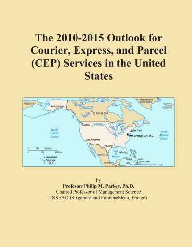 the-2010-2015-outlook-for-courier-express-and-parcel-cep-services-in-the-united-states