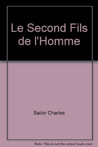 Second Fils de l'Homme (le) par Sailor Charles