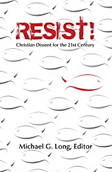 Resist! Christian Dissent for the 21st Century