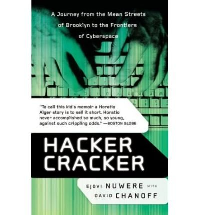 [(Hacker Cracker: A Journey from the Mean Streets of Brooklyn to the Frontiers of Cyberspace )] [Author: Ejovi Nuwere] [Dec-2003]