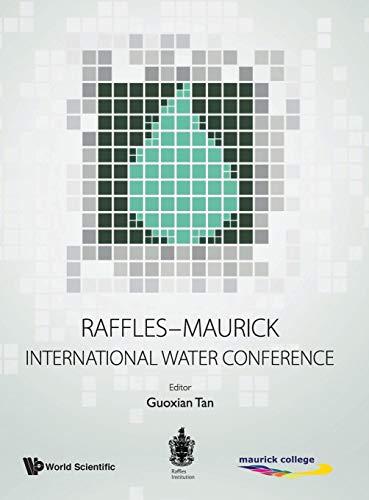rnational Water Conference: Raffles-Maurick International Water Conference Raffles Institution, Singapore, 9 - 13 Jun 2014 ()