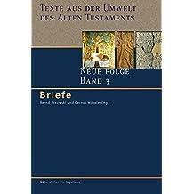 Texte aus der Umwelt des Alten Testaments. Neue Folge. (TUAT.NF): Briefe