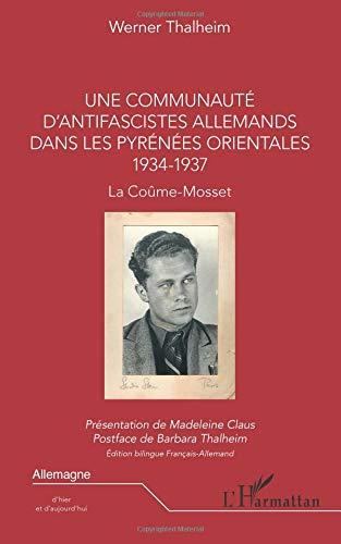 Une communauté d'antifascistes allemands dans les Pyrénées orientales 1934-1937 par Werner Thalheim