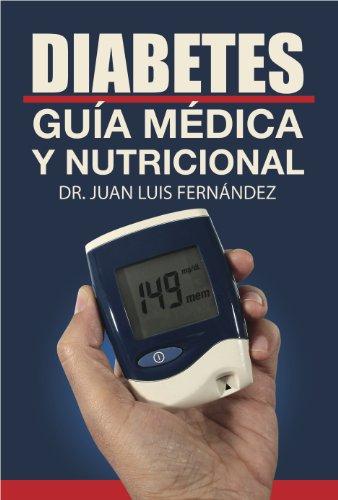 Diabetes: guia medica y nutricional por Dr. Juan Luis Fernández