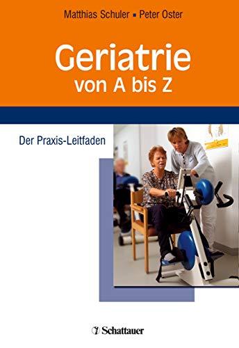 Geriatrie von A bis Z: Der Praxis-Leitfaden