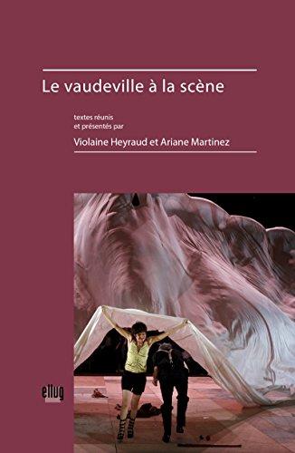 Le vaudeville à la scène (La Fabrique de l'œuvre)