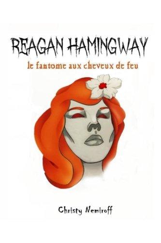 Reagan Hamingway: Le fantome aux cheveux de feu.