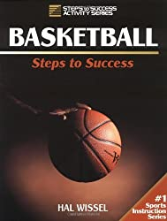 Basketball: Steps to Success (Steps to Success Activity Series) by Hal Wissel (1994-01-30)