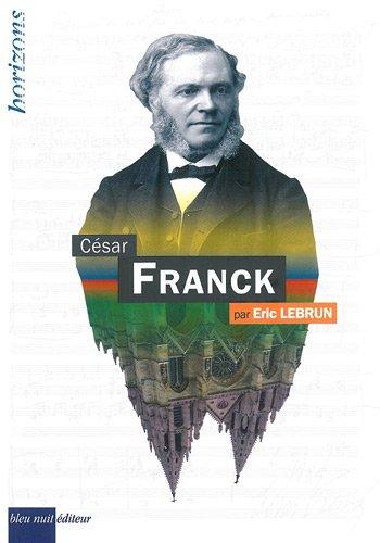 César Franck par Eric Lebrun
