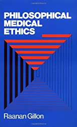 Philosophical Medical Ethics (Wiley Medical Publications)